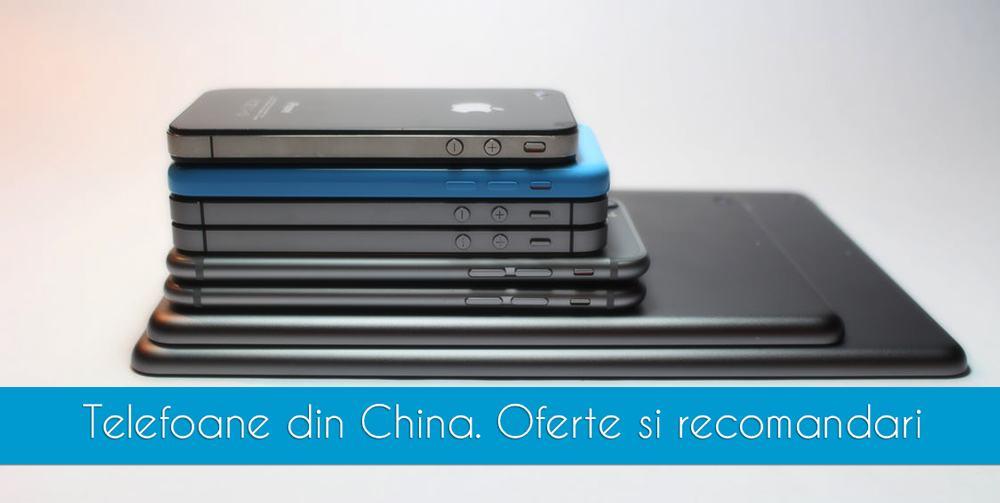 Cele mai bune telefoane din China la prețuri mici